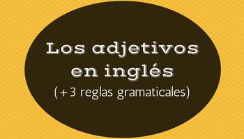 Adjetivos en inglés: reglas de uso