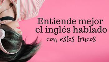 Trucos para entender mejor el inglés hablado