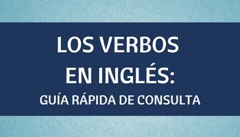 Verbos en inglés: guía rápida de consulta