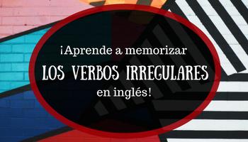 Verbos irregulares en inglés: aprende a memorizarlos
